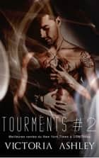 Tourments - #2 eBook by Victoria Ashley, Emilie B.