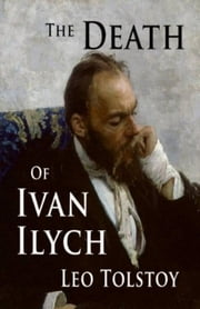 The Death of Ivan Ilych ebook by Leo Nikoleyevich Tolstoy