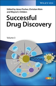 Successful Drug Discovery ebook by Christian Klein, Wayne E. Childers, J¿nos Fischer