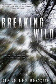 Breaking Wild ebook by Diane Les Becquets