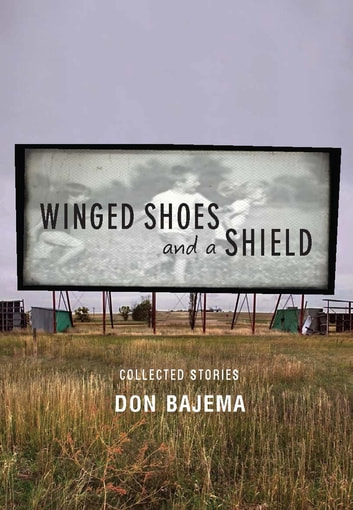 Winged Shoes and a Shield - Collected Stories ebook by Don Bajema