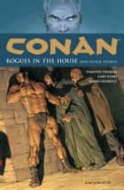 Conan Volume 5: Rogues in the House and Other Stories ebook by Timothy Truman