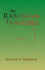 The Rabonian Tragedies ebook by Ronald A. Bonnick