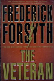 The Veteran - Stories ebook by Frederick Forsyth