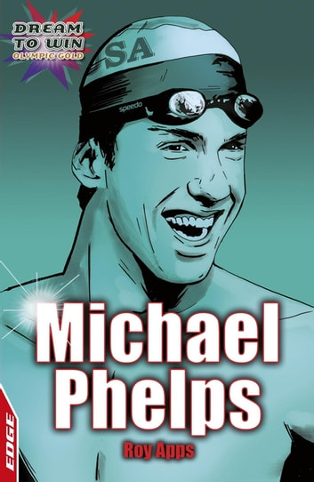 EDGE - Dream to Win: Michael Phelps - EDGE - Dream to Win ebook by Roy Apps
