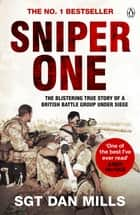 Sniper One - 'The Best I've Ever Read' – Andy McNab ebook by Dan Mills