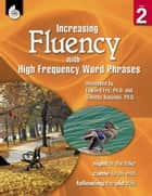 Increasing Fluency with High Frequency Word Phrases Grade 2 ebook by Rasinski, Timothy