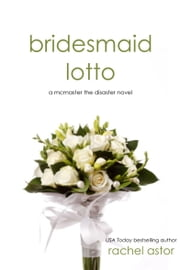 Bridesmaid Lotto ebook by Rachel Astor