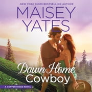 Down Home Cowboy audiobook by Maisey Yates