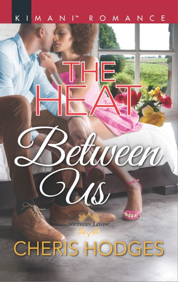 The Heat Between Us ebook by Cheris Hodges
