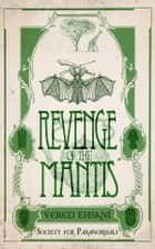 Revenge of the Mantis ebook by Vered Ehsani