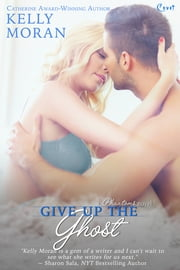 Give Up The Ghost ebook by Kelly Moran