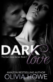 Dark Love ebook by Olivia Howe