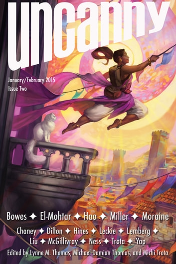 Uncanny Magazine Issue 2 ebook by Lynne M. Thomas,Michael Damian Thomas,Ann Leckie