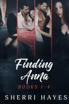 Finding Anna Books 1-4 ebook by Sherri Hayes