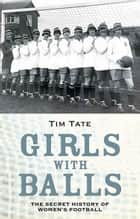 Girls With Balls ebook by Tim Tate