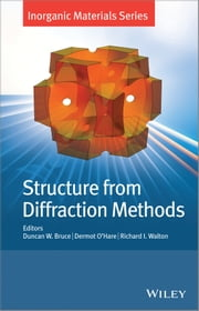 Structure from Diffraction Methods - Inorganic Materials Series ebook by Duncan W. Bruce,Dermot O'Hare,Richard I. Walton