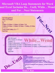 Microsoft VBA Loop Statements for Word and Excel Includes Do…Until, While…Wend and For…Next Statements ebook by Kenny L Keys