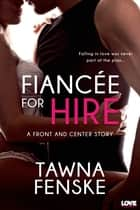 Fiancée for Hire ebook by Tawna Fenske