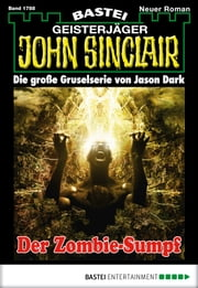 John Sinclair - Folge 1788 - Der Zombie-Sumpf ebook by Jason Dark