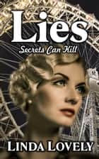 Lies: Secrets Can Kill ebook by Linda Lovely