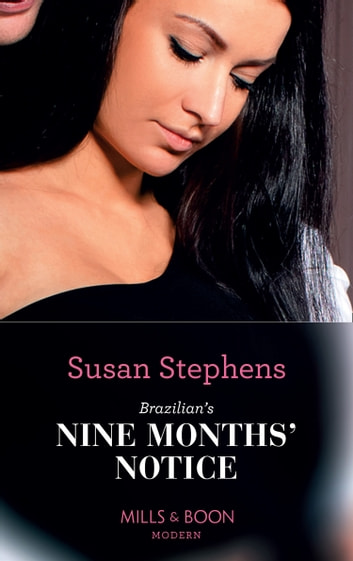 Brazilian's Nine Months' Notice (Mills & Boon Modern) (Hot Brazilian Nights!, Book 3) ekitaplar by Susan Stephens