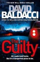 The Guilty: A Will Robie Novel 4 ebook by David Baldacci