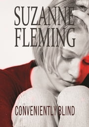 Conveniently Blind. ebook by Suzanne Fleming