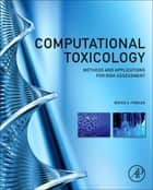 Computational Toxicology ebook by Bruce A. Fowler