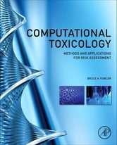 Computational Toxicology - Methods and Applications for Risk Assessment ebook by