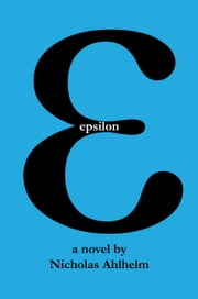 Epsilon ebook by Nicholas Ahlhelm