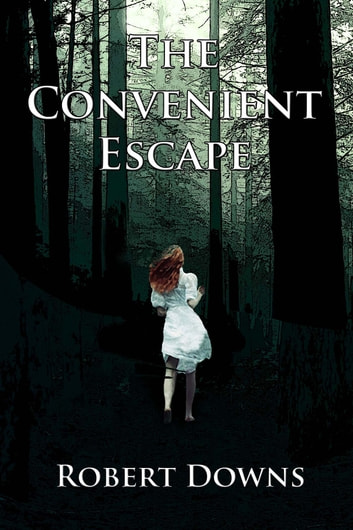 The Convenient Escape ebook by Robert Downs
