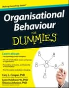 Organisational Behaviour For Dummies ebook by Cary L. Cooper, Sheena Johnson, Lynn Holdsworth