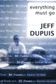 Everything Must Go ebook by Jeff Dupuis