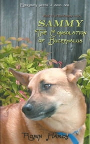 Sammy: The Consolation of Bucephalus - Book 11 of the Sammy Series ebook by Robin Hardy