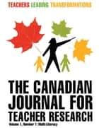 The Canadian Journal for Teacher Research ebook by Stephen Murgatroyd, Jim Parsons