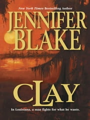 Clay ebook by Jennifer Blake
