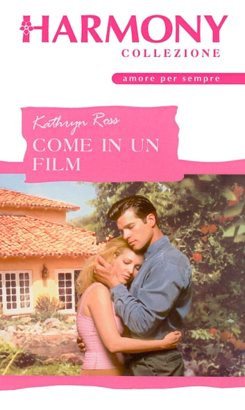 Come in un film ebook by Kathryn Ross