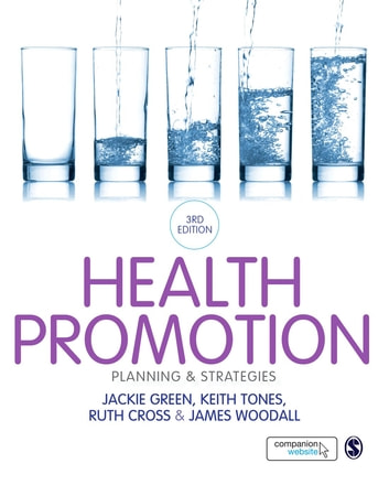 Health Promotion - Planning & Strategies ebook by Professor Jackie Green,Professor Keith Tones,Ruth Cross,James Woodall