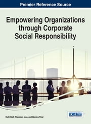 Empowering Organizations through Corporate Social Responsibility ebook by Ruth Wolf,Theodora Issa,Monica Thiel