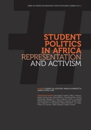 Student Politics in Africa: Representation and Activism ebook by Luescher, M.