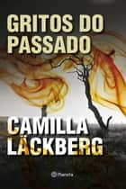 Gritos do Passado ebook by Camila Läckberg