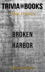 Broken Harbor by Tana French (Trivia-On-Books) ebook by Trivion Books