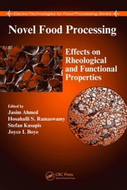 Novel Food Processing: Effects on Rheological and Functional Properties ebook by Ahmed, Jasim
