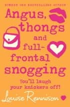 Angus, thongs and full-frontal snogging (Confessions of Georgia Nicolson, Book 1) ebook by Louise Rennison