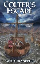 Colter's Escape - Mountain Man Series, #6 ebook by