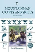 Mountainman Crafts & Skills ebook by David Montgomery