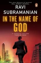 In The Name of God ebook by Ravi Subramanian
