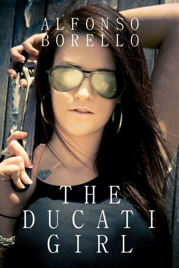 The Ducati Girl ebook by Alfonso Borello