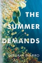 The Summer Demands ebook by Deborah Shapiro